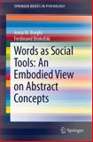 Words As Social Tools : An Embodied View on Abstract Concepts, Borghi, Anna M. and Binkofski, Ferdinand, 1461495385