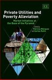 Private Utilities and Poverty Alleviation, Carlos Ruffín and Patricia C. Márquez, 1848445385