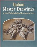 Italian Master Drawings at the Philadelphia Museum of Art, Percy, Ann, 0271025387