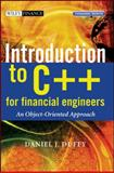 Introduction to C++ for Financial Engineers : An Object-Oriented Approach, Duffy, Daniel J., 0470015381
