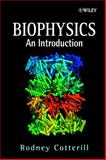 Biophysics : An Introduction, Cotterill, Rodney, 0471485381