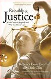 Rebuilding Justice, Dirk Olin and Rebecca Love Kourlis, 1555915388