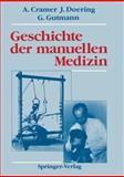 Geschichte der Manuellen Medizin, Cramer, Albert and Doering, Jens, 3642835384