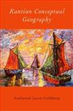 Kantian Conceptual Geography, Goldberg, Nathaniel Jason, 0190215380