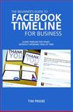 The Beginner's Guide to Facebook Timeline for Business, Tim Priebe, 0615635385