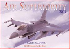 Motorbooks Air Superiority 2004 Calendar, Steinemann, Peter, 0760315388