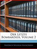 Der Letzte Bombardier, Friedrich Wilhelm Hackländer, 114573538X