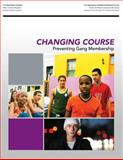 Changing Course: Preventing Gang Membership, U. S. Department Justice, 1500695386
