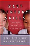 21st Century Skills, Bernie Trilling and Charles Fadel, 0470475382