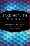 Trading with Oscillators, Mark Etzkorn, 0471155381