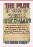 The Plot to Subvert Wartime New Zealand, Price, Hugh, 0864735383