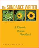 The Sundance Writer : A Rhetoric, Reader, Handbook, Connelly, Mark, 1413015387