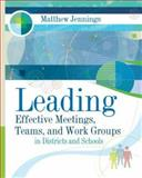 Leading Effective Meetings, Teams, and Work Groups, Matthew Jennings, 141660538X