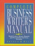 Complete Business Writer's Manual : Model Letters, Memos, Reports and Presentations, Bell, Arthur H., 0131575384
