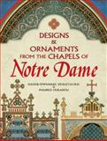 Designs and Ornaments from the Chapels of Notre Dame, Eugene-Emmanuel Viollet-le-Duc and Maurice Ouradou, 0486475387