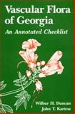 Vascular Flora of Georgia : An Annotated Checklist, Duncan, Wilbur H. and Kartesz, John T., 0820305383