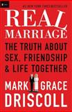 Real Marriage, Mark Driscoll and Grace Driscoll, 1400205387