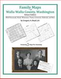 Family Maps of Walla Walla County, Washington, Deluxe Edition : With Homesteads, Roads, Waterways, Towns, Cemeteries, Railroads, and More, Boyd, Gregory A., 1420315382