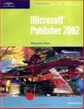 Microsoft Publisher 2002 : Essentials, Hunt, Marjorie S., 0619045388