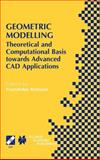 Geometric Modelling : Theoretical and Computational Basis Towards Advanced Cad Applications, , 0792375386