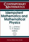Idempotent Mathematics and Mathematical Physics, , 0821835386