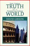 First-Century Truth for a Twenty-First Century World, David Gibson, 1465335382