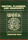 Writers, Plumbers, and Anarchists : The WPA Writers' Project in Massachusetts, Bold, Christine, 155849538X