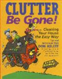 Clutter Be Gone!, Don Aslett, 1558705384