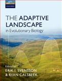 The Adaptive Landscape in Evolutionary Biology, Erik Svensson, Ryan Calsbeek, 0199595380