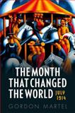 The Month That Changed the World - July 1914, Gordon Martel, 0199665389