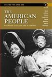 The American People : Creating a Nation and a Society, Nash, Gary B. and Jeffrey, Julie Roy, 0205805388