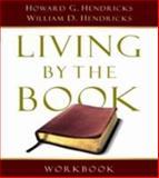 Living by the Book Workbook, Howard G. Hendricks and William D. Hendricks, 0802495389