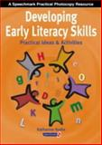 Developing Early Literacy Skills : Practical Ideas and Activities, Jennings, Sue and Bodle, Katharine, 0863885381