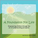 A Foundation for Life, Sara Jones, 1469145383