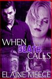 When Death Calls, Elaine Meece, 1494895382