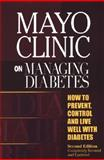 Mayo Clinic on Managing Diabetes, Mario Collazo-Clavell, 1893005380