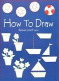How to Draw, Barbara Soloff Levy, 0486415392