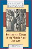 Southeastern Europe in the Middle Ages, 500-1250, Curta, Florin and Stephenson, Paul, 0521815398