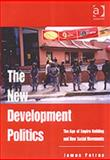 The New Development Politics : The Age of Empire Building and New Social Movements, Petras, James, 0754635392