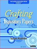 Crafting Expository Papers, Susan Koehler, 0929895398