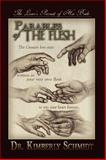 Parables of the Flesh, Kimberly Schmidt, 1441525394
