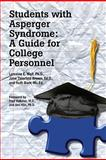 Students with Asperger Syndrome : A Guide for College Personnel, Wolf, Lorraine E. and Brown, Jane Thierfeld, 1934575399