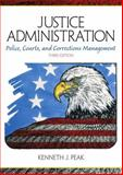 Justice Administration : Police, Courts and Corrections Management, Peak, Kenneth J., 0130205397
