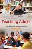 Teaching Adults, Rogers, Alan and Horrocks, Naomi, 0335235395