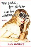 The Liar, the Bitch and the Wardrobe, Allie Kingsley, 0425255395