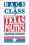 Race and Class in Texas Politics, Davidson, Chandler, 0691025398