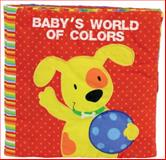 Baby's World of Colors, Catherine Hellier, 0764145398