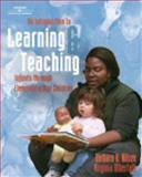 Introduction to Learning and Teaching : Infants Through Elementary Age Children, Albertalli, Virginia and Nilsen, Barbara A., 0766815390