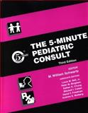 The 5-Minute Pediatric Consult, Schwartz, M. William and Bell, Louis M., 0781735394