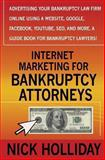 Internet Marketing for Bankruptcy Attorneys, Nick Holliday, 1456395394
